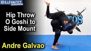 Hip Throw O Goshi to Side Mount by Andre Galvao