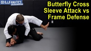 Butterfly Cross Sleeve Attack Vs Frame Defense Variation II by Thomas Lisboa