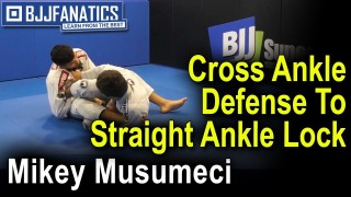 Cross Ankle Defense To Straight Ankle Lock by Mikey Musumeci