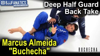 "Deep Half Guard Back Take by Marcus Almeida ""Buchecha"" Jiu Jitsu Techniques"