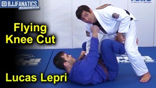 Flying Knee Cut – BJJ Technique by Lucas Lepri