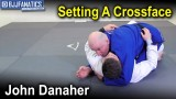 Setting A Crossface – A Crucial Skill of Half Guard Passing by John Danaher