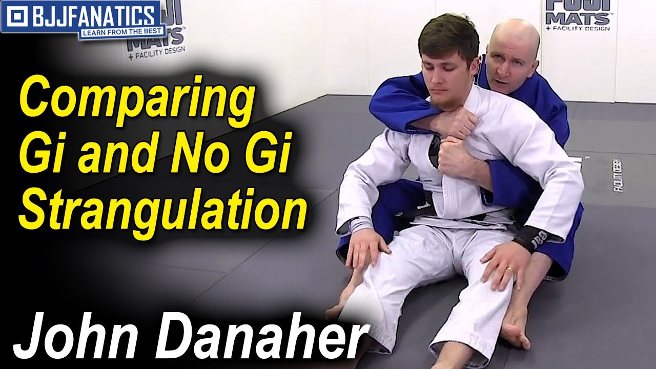 Comparing Gi and No Gi Strangulation by John Danaher