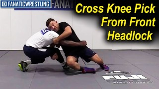 Cross Knee Pick From Front Headlock by Dan Vallimont