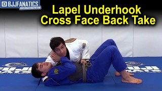 Lapel Underhook Cross Face Back Take by Lucas Lepri
