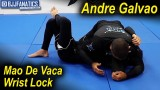 Mao De Vaca Wrist Lock by Andre Galvao