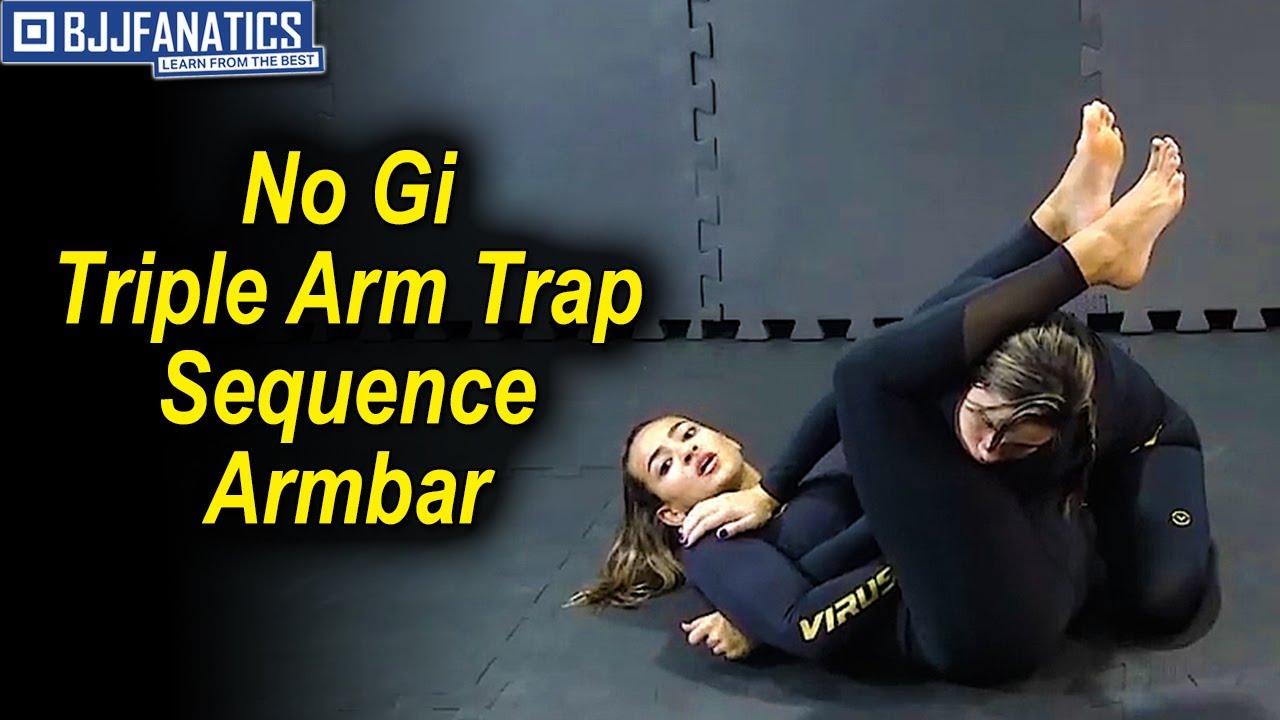 No Gi Triple Arm Trap Sequence Armbar from Bia Mesquita