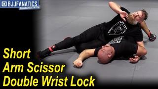 Short Arm Scissor Double Wrist Lock by Josh Barnett