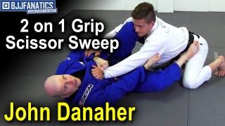 2 on 1 Grip Scissor Sweep by John Danaher