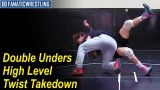 Double Unders High Level Twist Takedown by Pat Smith