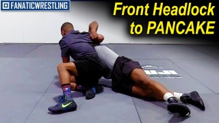 Front Headlock to PANCAKE by Brandon Wright