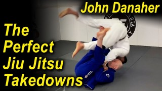 How To Do The Perfect Jiu Jitsu Takedowns by John Danaher