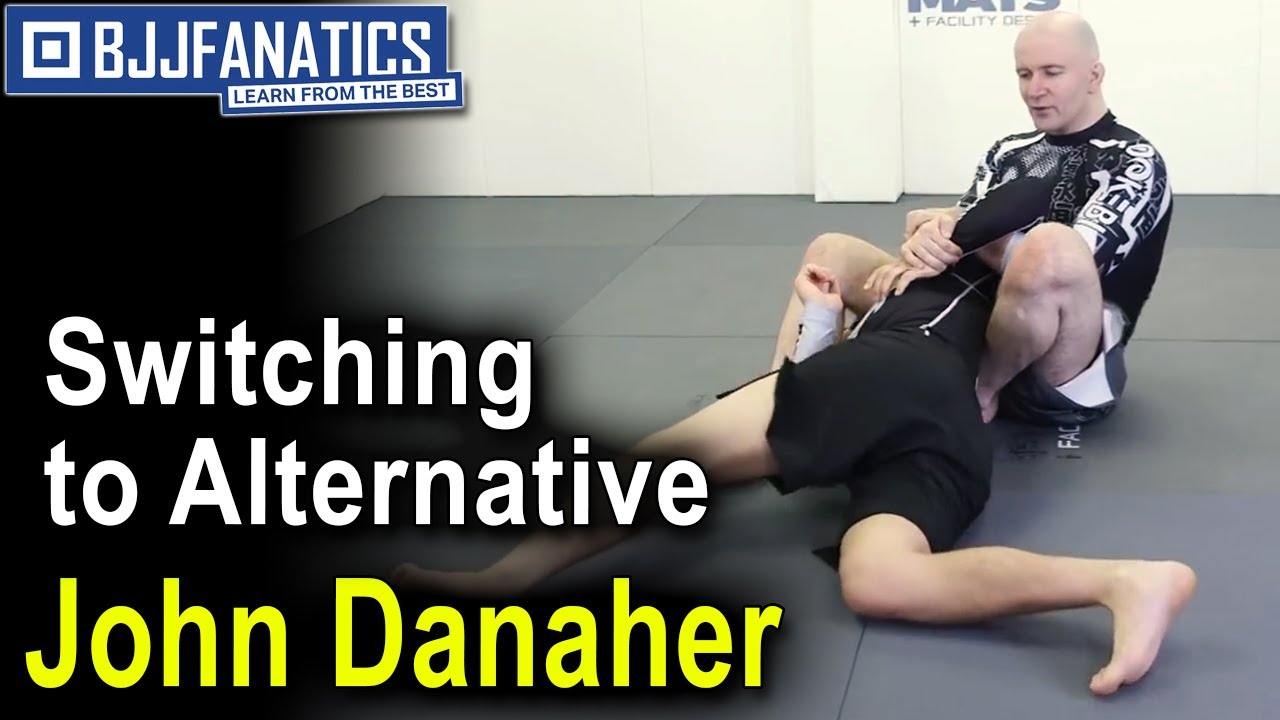 Jiu Jitsu Training with JOHN DANAHER – Switching to Alternative