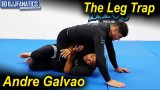 The Leg Trap by Andre Galvao