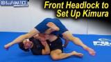 Using the Front Headlock to Set Up Kimura by Garry Tonon