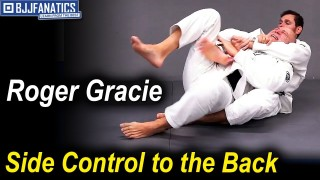 Side Control to the Back by Roger Gracie
