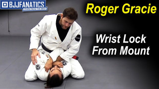 Getting the Wrist Lock From The Mount by Roger Gracie